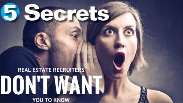 5 secrets real estate recruiters don't want you to know
